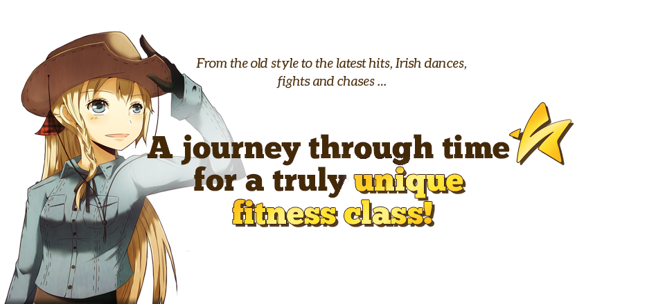 From the old style to the latest hits, Irish dances, fights and chases... A journey through time for a truly unique fitness class!